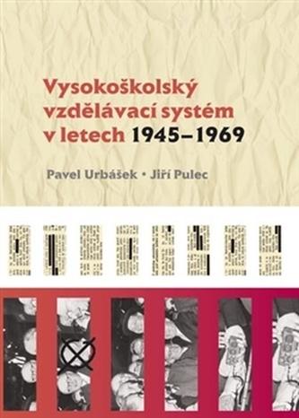 Vysokoškolský vzdělávací systém v letech 1945-1969