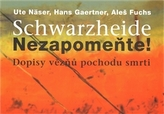 Schwarzheide - Nezapomeňte!