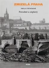 Zmizelá Praha-Povodně a záplavy