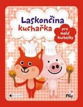 Laskončina kuchařka - pro malé kuchtíky