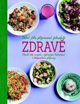 Dobré jídlo připravené jednoduše zdravě - Téměř 100 receptů s výživovými hodnotami a fotografiemi přípravy