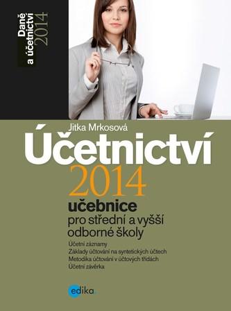 Účetnictví 2014, učebnice pro SŠ a VOŠ - Jitka Mrkosová