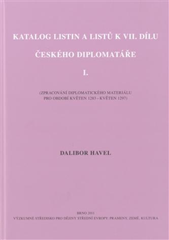 Katalog listin a listů k VII. dílu Českého diplomatáře I.