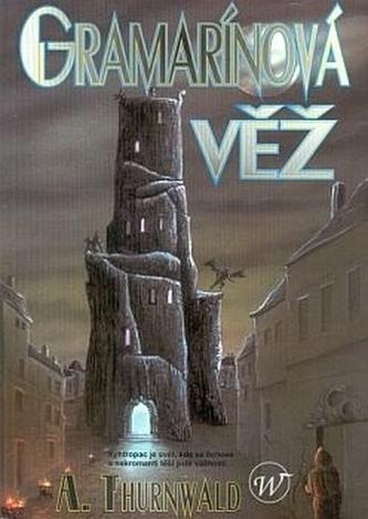 Gramarínová věž - Antonín Thurnwald