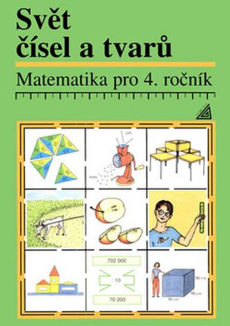 Svět čísel a tvarů  - Matematika pro 4. ročník základní školy – učebnice