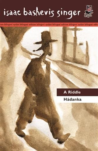 Hádanka/ A Riddle - Isaac Bashevis Singer