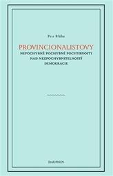 Provincionalistovy nepochybně pochybné pochybnosti nad nezpochybnitelností
