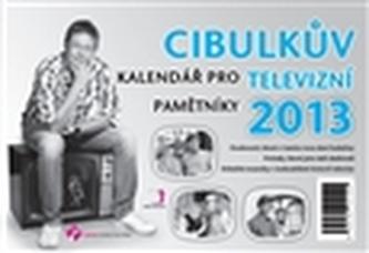 Cibulkův kalendář pro televizní pamětníky 2013