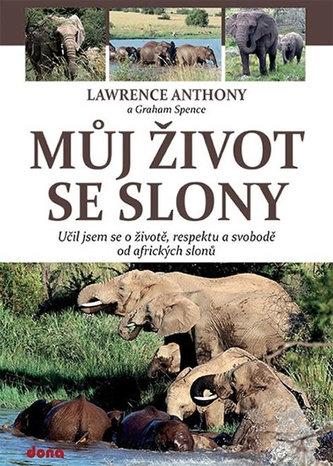 Můj život se slony - Učil jsem se o životě, svobodě a respektu od afrických slonů
