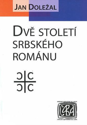 Dvě století srbského románu - Jan Doležal