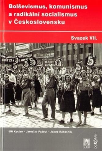Bolševismus, komunismus a radikální socialismus v Československu VII.