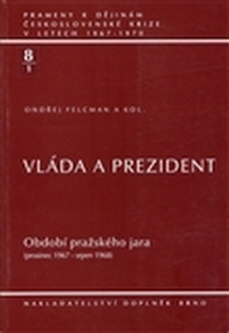 Vláda a prezident 8/1. Období pražského jara