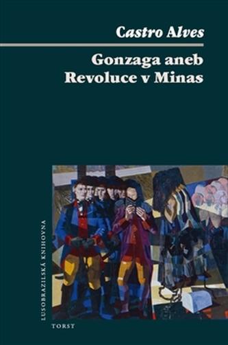 Gonzaga aneb Revoluce v Minas