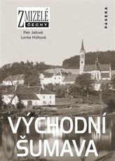 Zmizelé Čechy-Východní Šumava