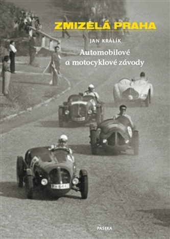 Zmizelá Praha-Automobilové a motocyklové závody