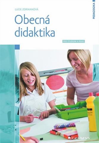 Obecná didaktika - Pro studium a praxi