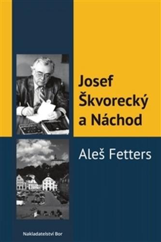 Josef Škvorecký a Náchod