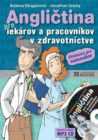 Angličtina pre lekárov a pracovníkov v zdravotníctve + CD - Božena Džuganová; Jonathan Gresty