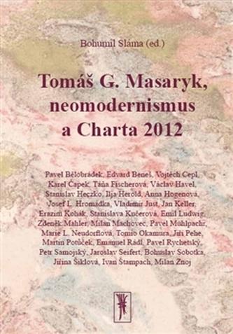 Tomáš G. Masaryk, neomodernismus a Charta 2012