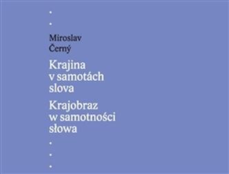 Krajina v samotách slova / Krajobraz w samotności słowa