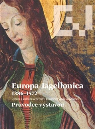 Europa Jagellonica 1386 - 1572