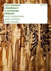 Lesy Šumavy, lýkožrout a ochrana přírody