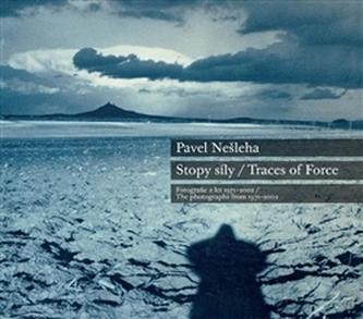 Pavel Nešleha Stopy síly / Traces Of Force