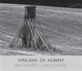 Krajina za humny / Backyard Landscapes