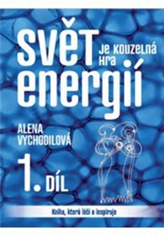 Svět je kouzelná hra energií 1.
