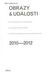 Obrazy a události: komentáře ke zdejší vizuální kultuře 2010–2012
