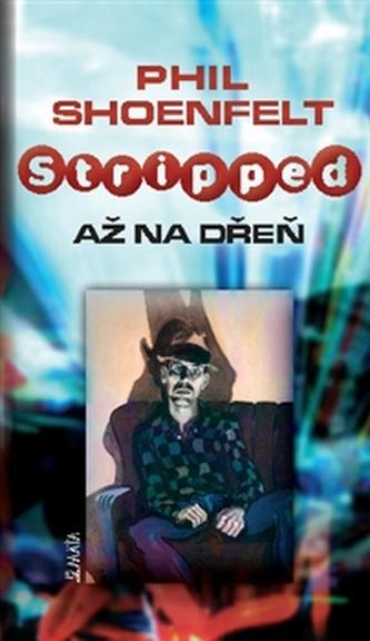 Stripped / Až na dřeň
