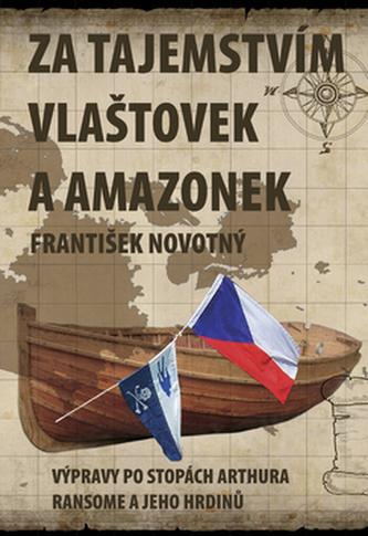 Za tajemstvím Vlaštovek a Amazonek - František Novotný