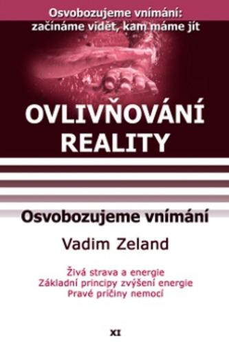 Ovlivňování reality XI.- Osvobozujeme vnímání