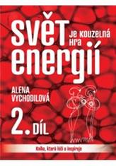 Svět je kouzelná hra energií 2.