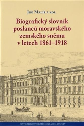 Biografický slovník poslanců moravského zemského sněmu v letech 1861–1918