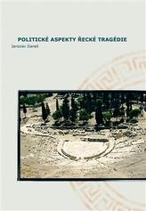 Politické aspekty řecké tragédie/Political Aspects of Greek Tragedy