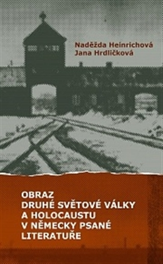 Obraz druhé světové války a holocaustu v německy psané literatuře