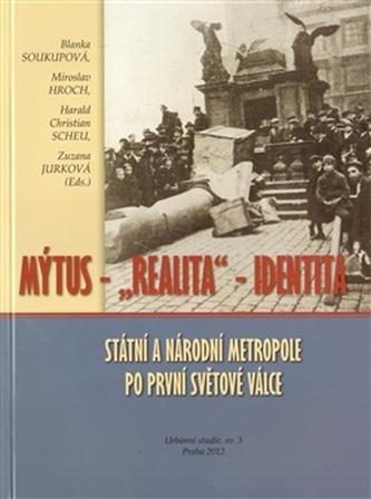 "Mýtus – ""realita"" – identita"