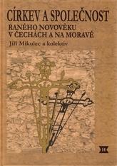 Církev a společnost raného novověku v Čechách a na Moravě