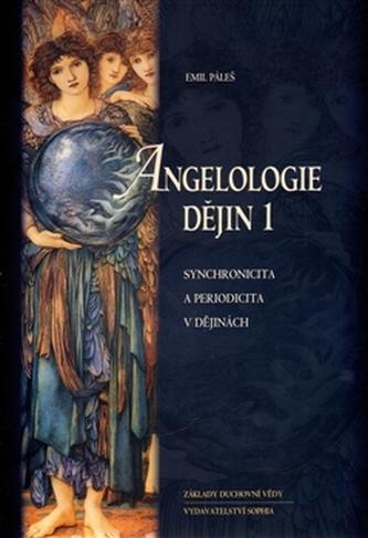 Angelologie dějin 1 - Emil Páleš
