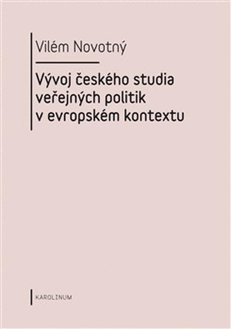 Vývoj českého studia veřejných politik v evropském kontextu