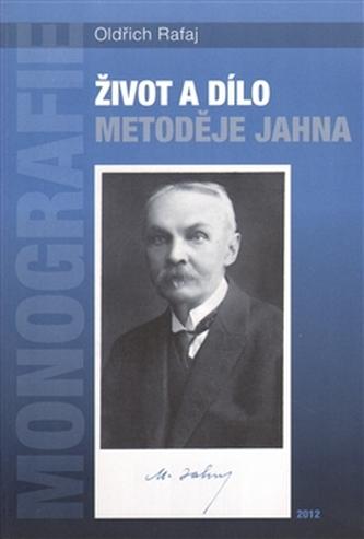 Život a dílo Metoděje Jahna - Oldřich Čepelka