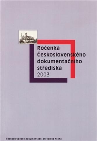 Ročenka Československého dokumentačního střediska 2003