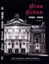 Brno-Brünn 1939-1945 Roky nesvobody, 2.díl