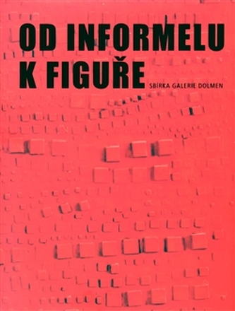 Od informelu k figuře