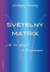 Světelný Matrix / Z lásky k Prameni