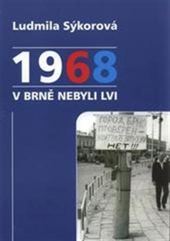 1968 v Brně nebyli lvi