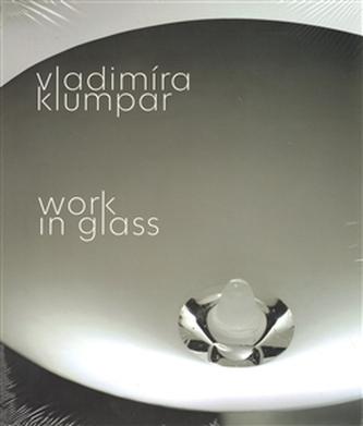 Vladimíra Klumpar - Work in Glass