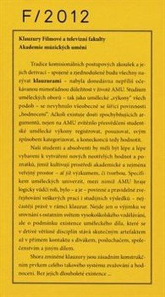 Klauzury Filmové a televizní fakulty 2012 - kol.