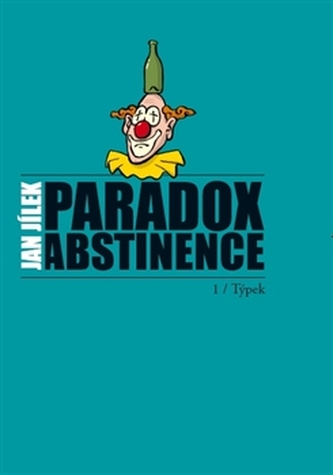 Paradox abstinence - Jan Jílek